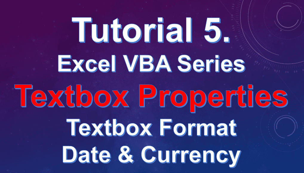 Excel VBA Tutorial 5 - Text Box Properties, Text Box Currency Format and Date Format